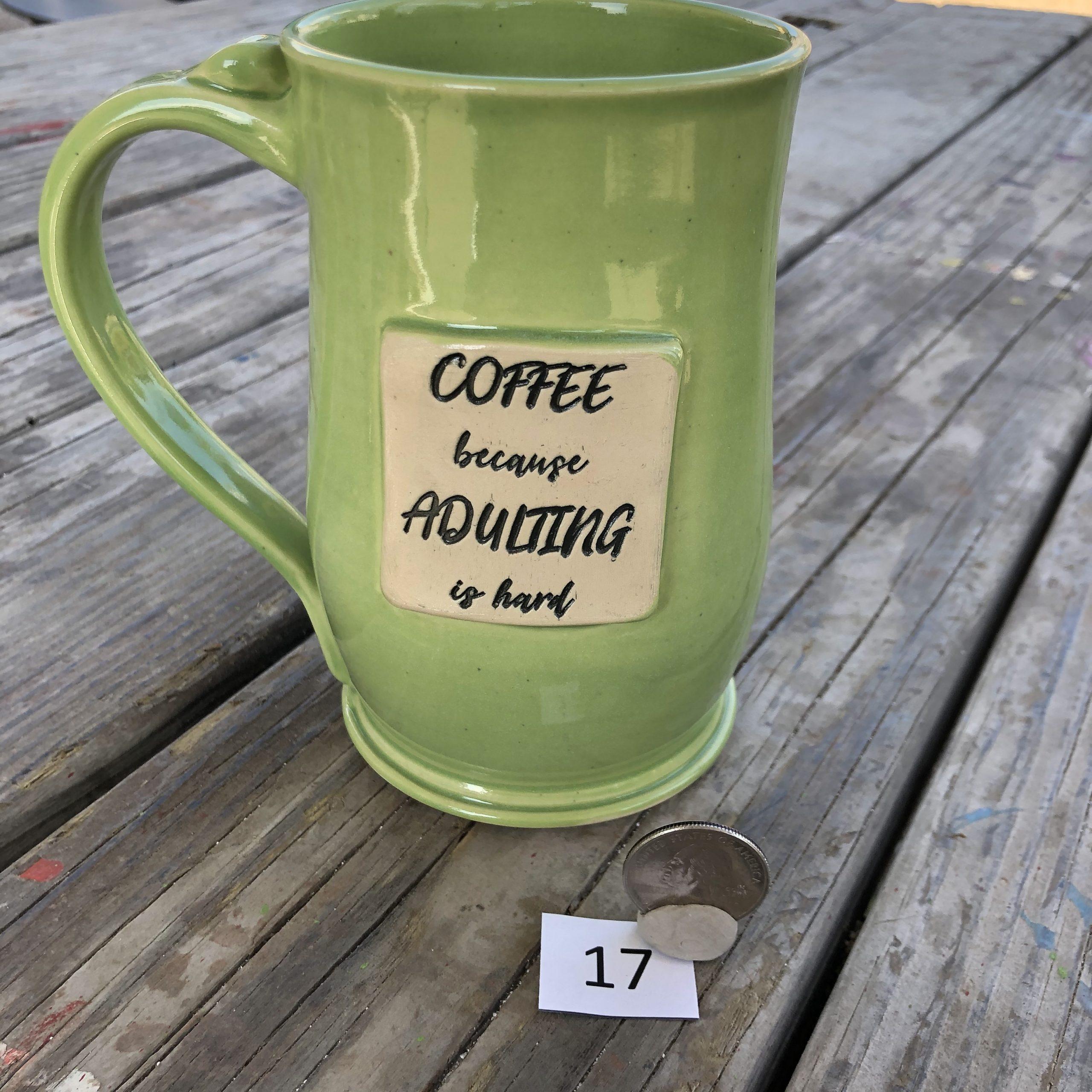 """Amy Kovats Lime """"Coffee, because Adulting is Hard""""  Mug #17"""